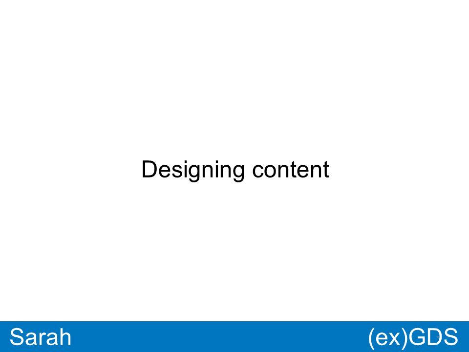 GDS * Paul * Sarah Designing content (ex)GDS