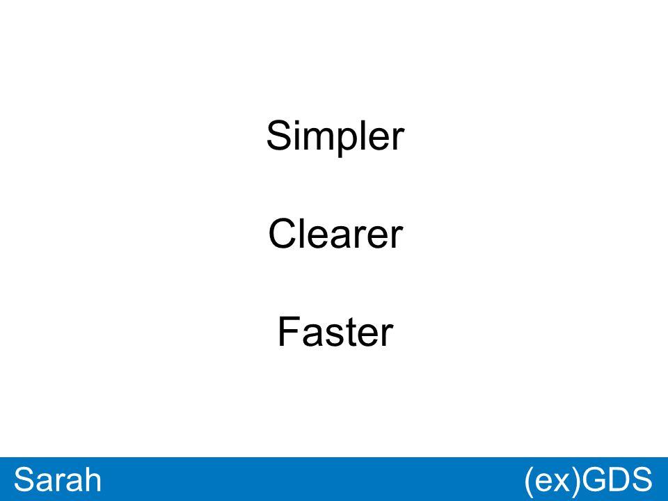GDS * Paul Sarah Simpler Clearer Faster (ex)GDS