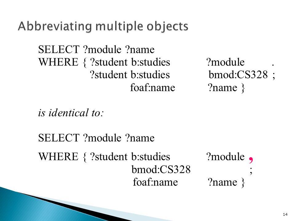 SELECT module name WHERE { student b:studies module.