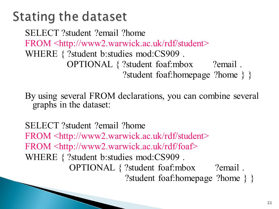 SELECT student email home FROM WHERE { student b:studies mod:CS909.
