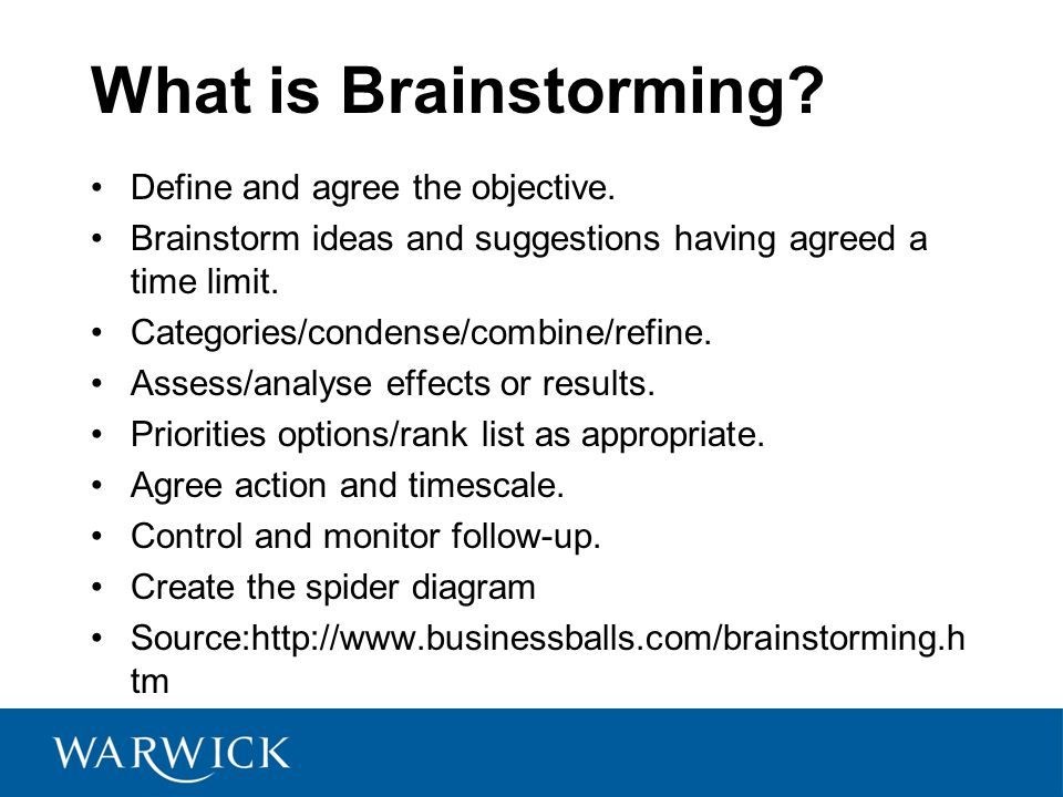 What is Brainstorming. Define and agree the objective.