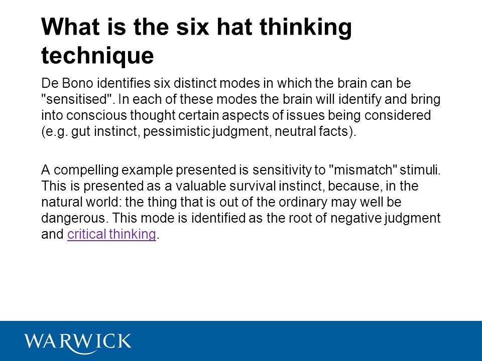 What is the six hat thinking technique De Bono identifies six distinct modes in which the brain can be sensitised .