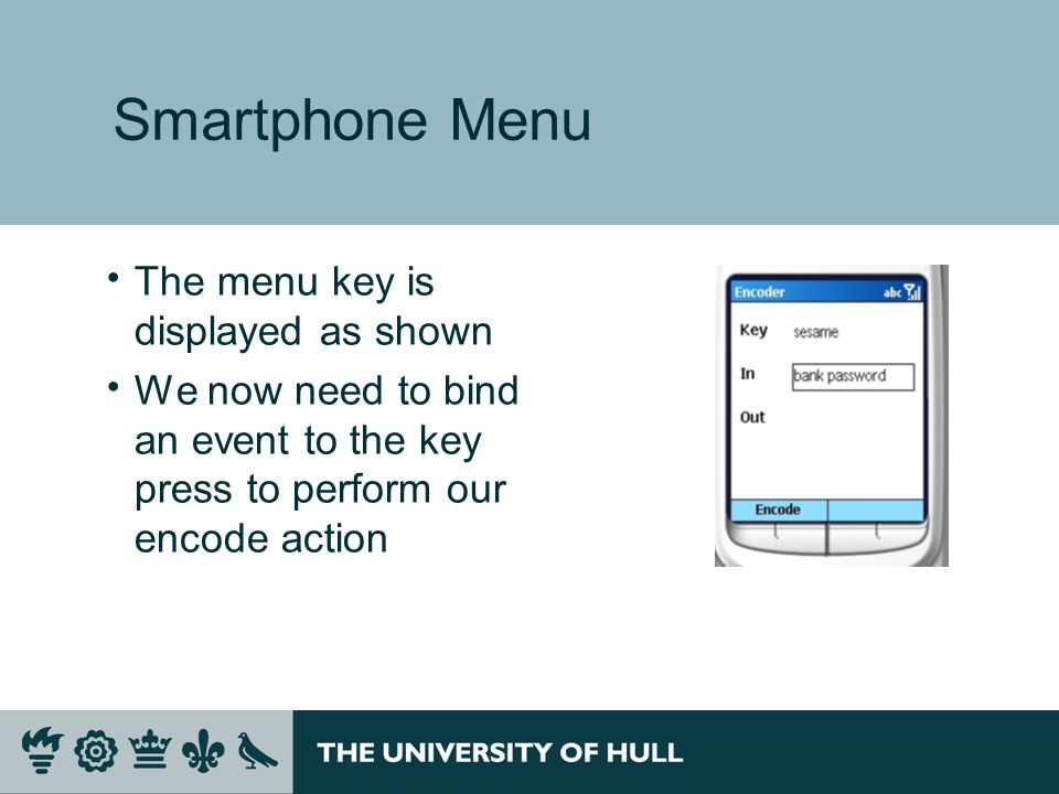 Smartphone Menu  The menu key is displayed as shown  We now need to bind an event to the key press to perform our encode action