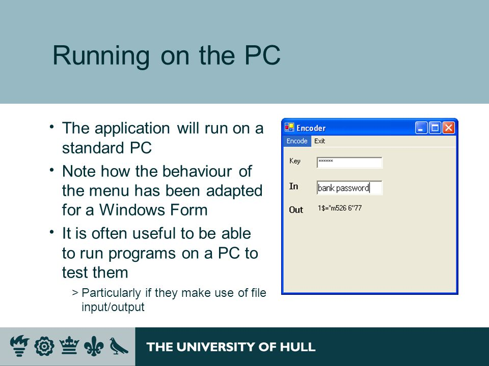 Running on the PC  The application will run on a standard PC  Note how the behaviour of the menu has been adapted for a Windows Form  It is often u