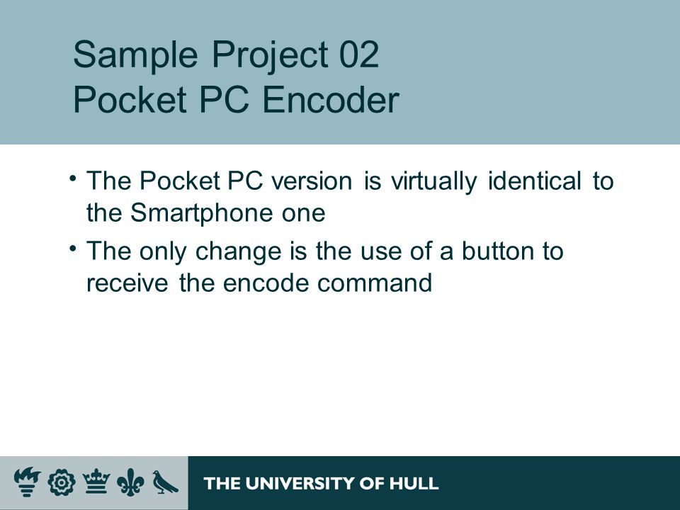 Sample Project 02 Pocket PC Encoder  The Pocket PC version is virtually identical to the Smartphone one  The only change is the use of a button to receive the encode command