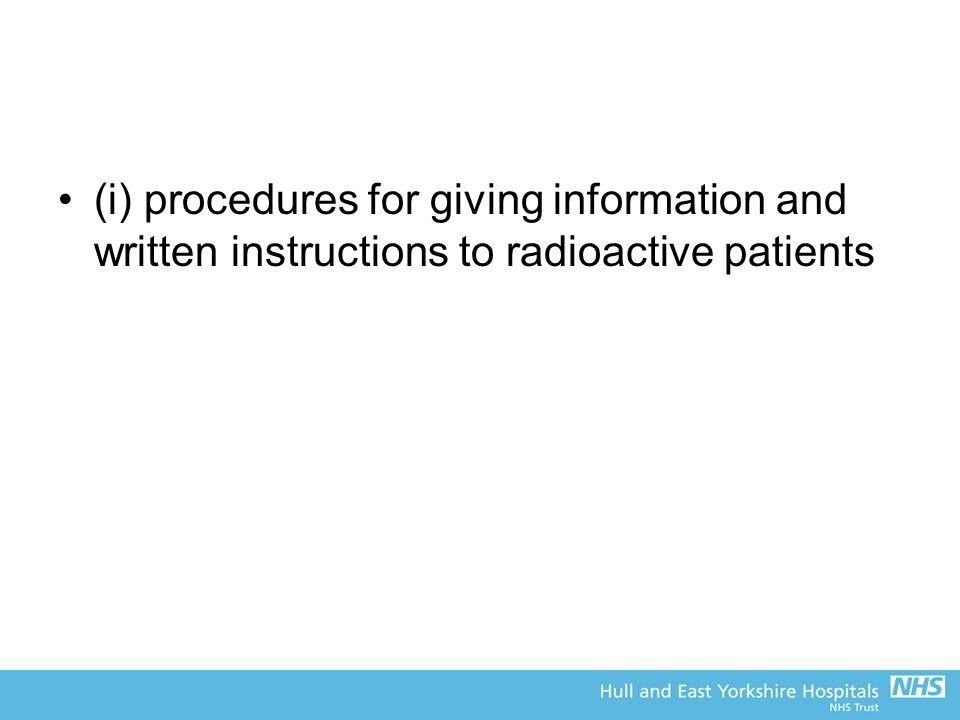 (i) procedures for giving information and written instructions to radioactive patients