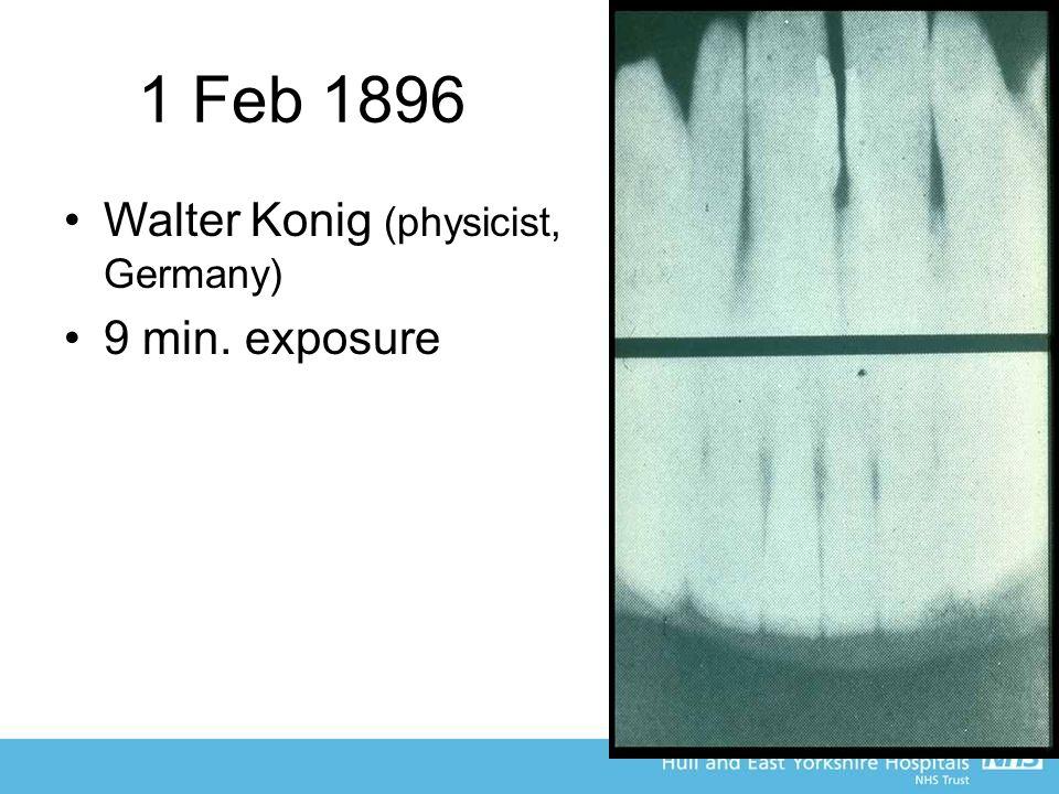 1 Feb 1896 Walter Konig (physicist, Germany) 9 min. exposure