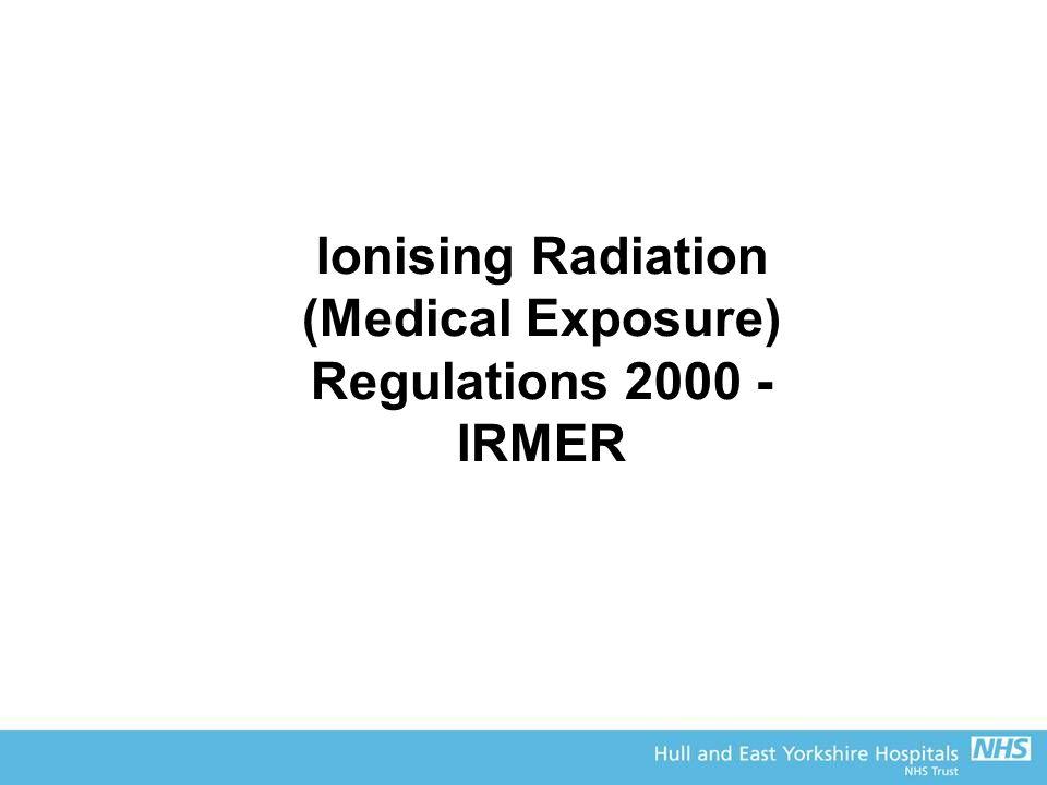 Ionising Radiation (Medical Exposure) Regulations 2000 - IRMER
