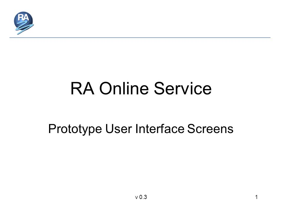 v 0.31 RA Online Service Prototype User Interface Screens