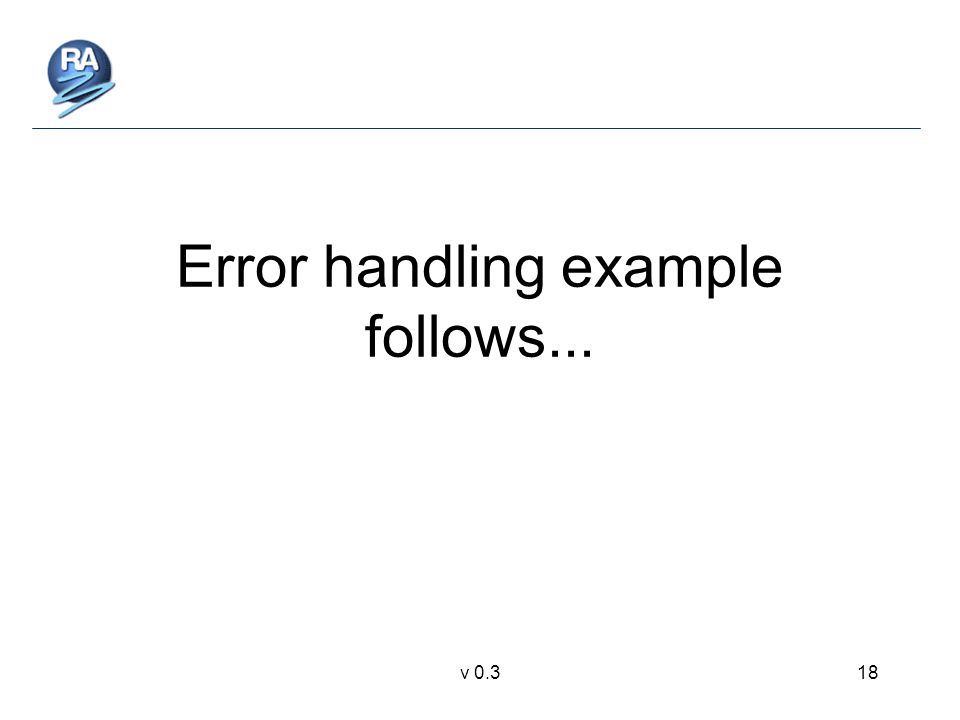 v 0.318 Error handling example follows...