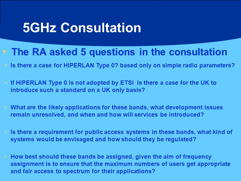 5GHz Consultation MHz allocated to HIPERLAN max.