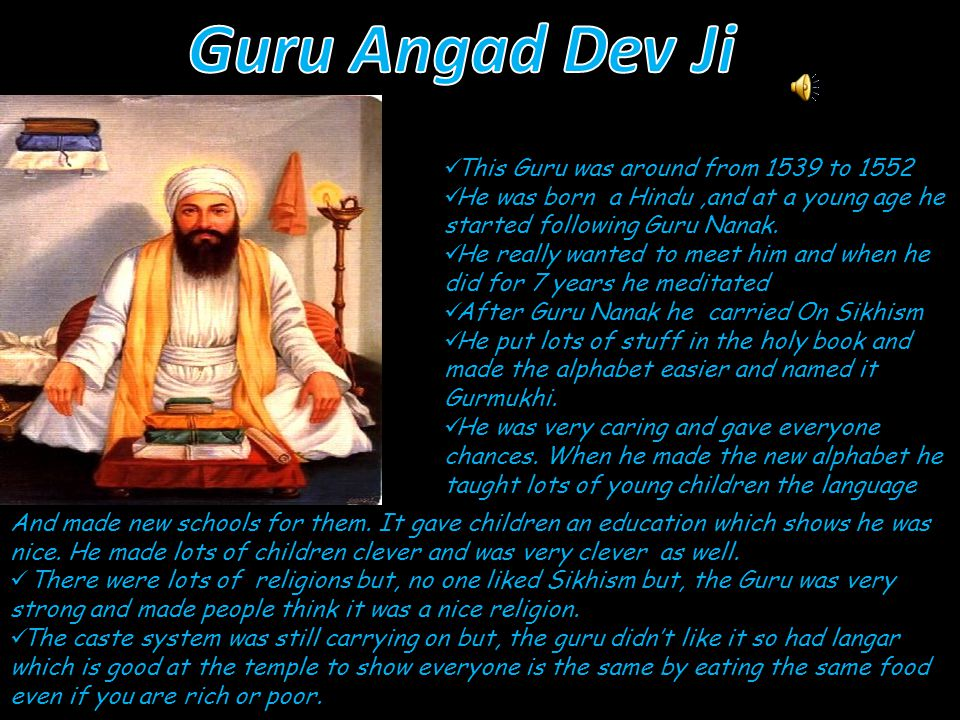 Guru Nanak was around from But, he is still alive today.