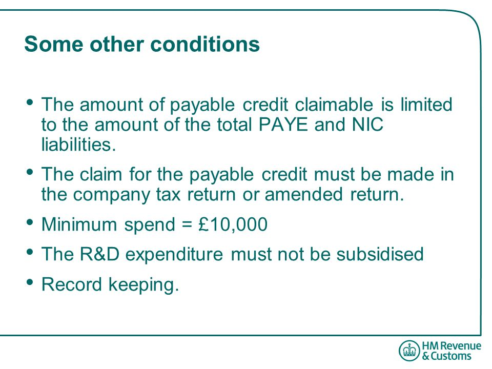The amount of payable credit claimable is limited to the amount of the total PAYE and NIC liabilities.