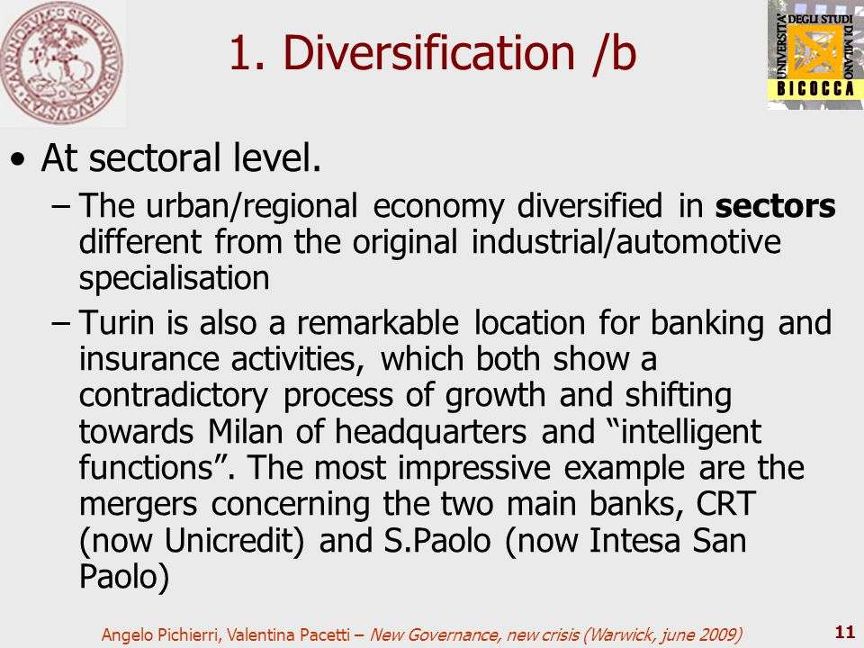 Angelo Pichierri, Valentina Pacetti – New Governance, new crisis (Warwick, june 2009) 11 1. Diversification /b At sectoral level. –The urban/regional