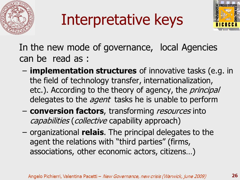 Angelo Pichierri, Valentina Pacetti – New Governance, new crisis (Warwick, june 2009) 26 Interpretative keys In the new mode of governance, local Agen