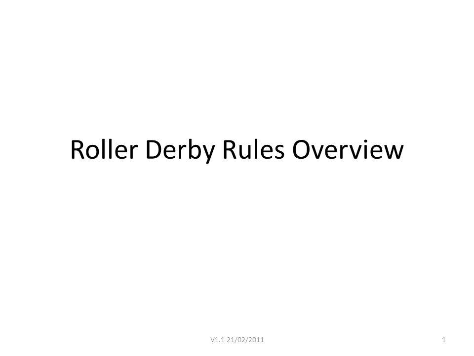 Roller Derby Rules Overview V1.1 21/02/20111