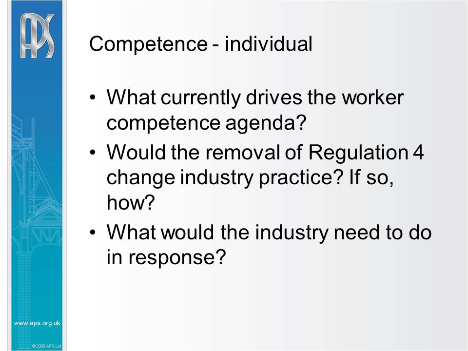 Competence - individual What currently drives the worker competence agenda.