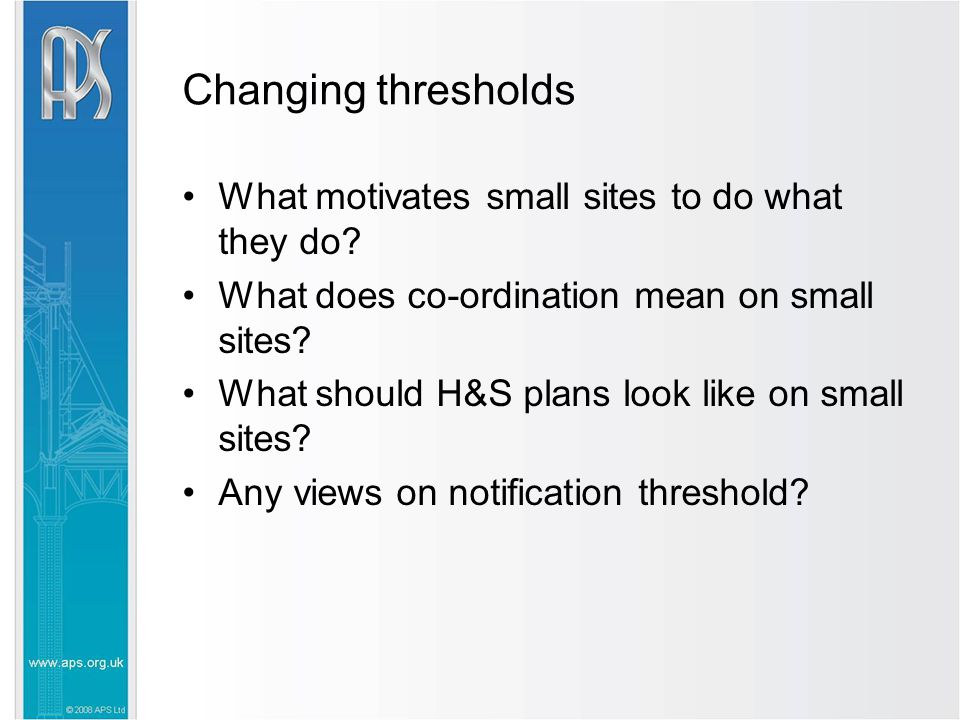 Changing thresholds What motivates small sites to do what they do.