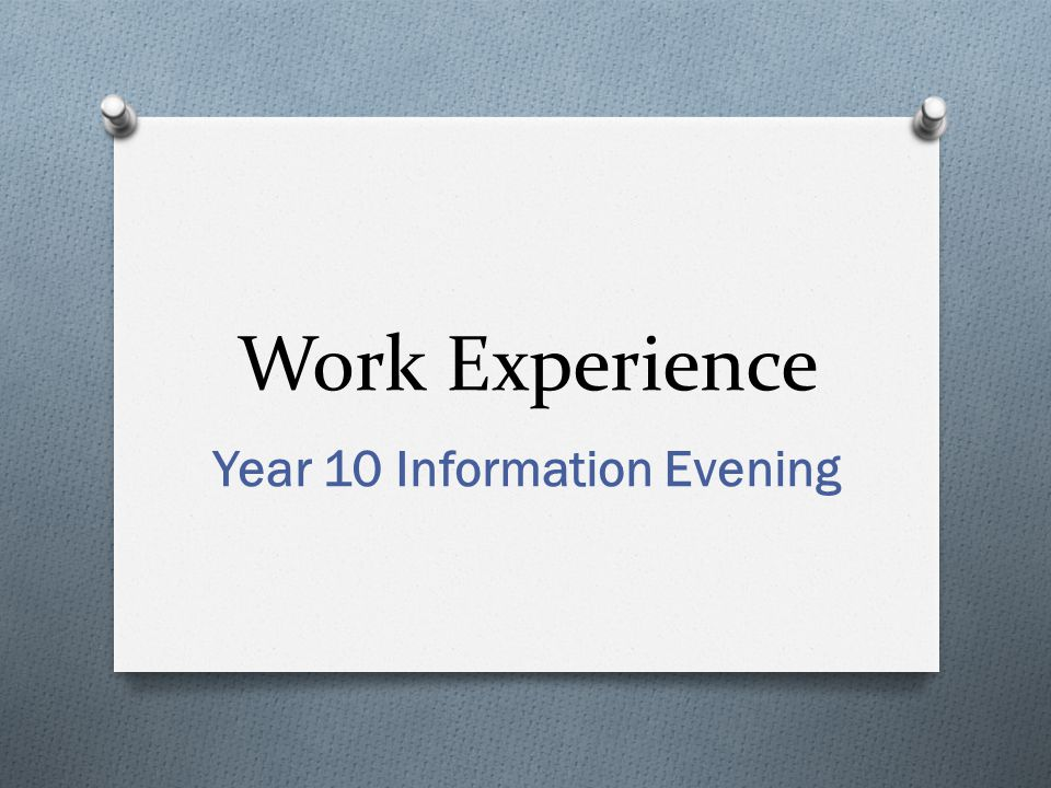 Work Experience Year 10 Information Evening
