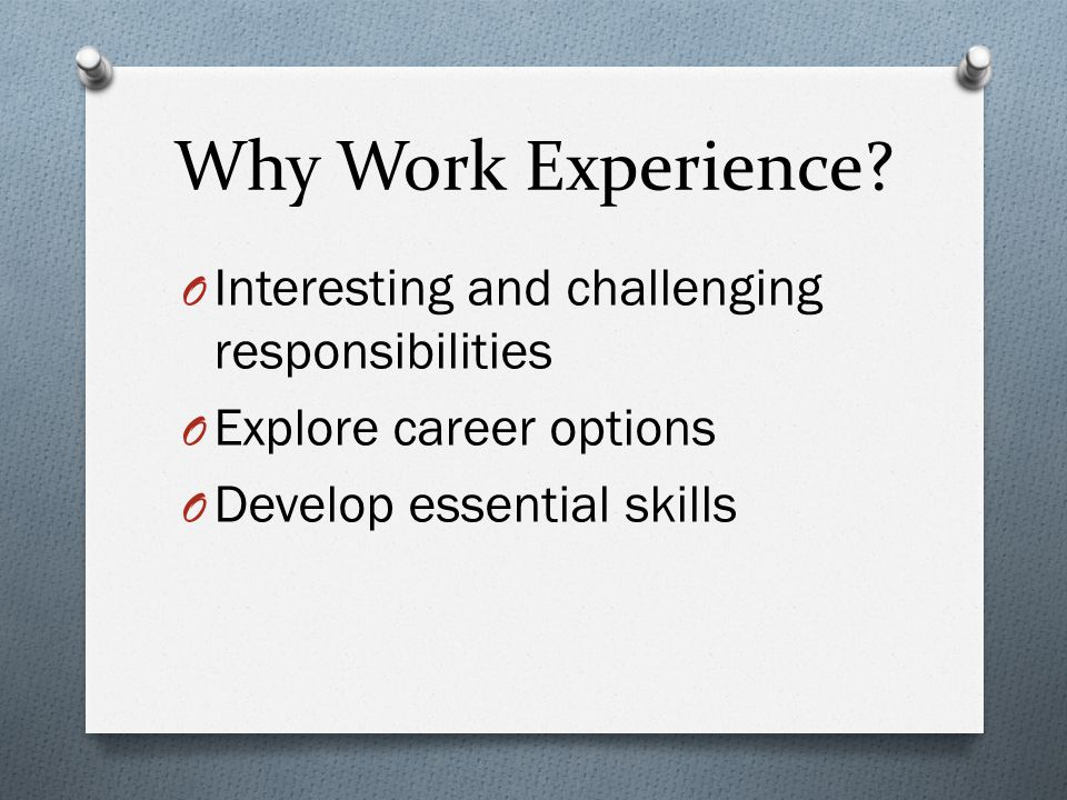 Why Work Experience.
