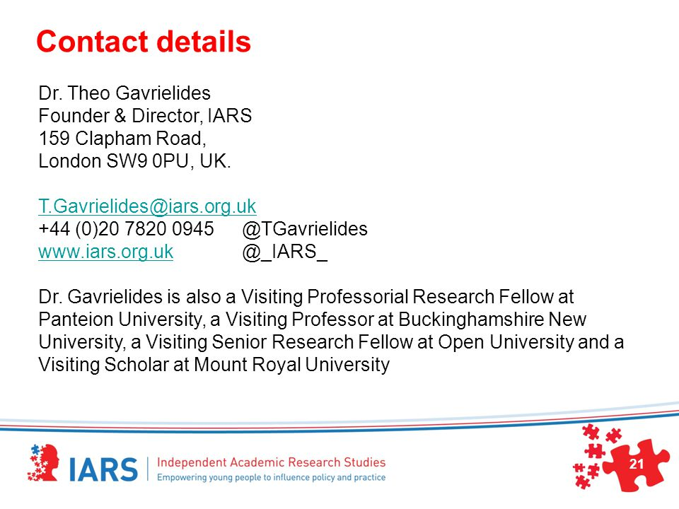 Contact details Dr. Theo Gavrielides Founder & Director, IARS 159 Clapham Road, London SW9 0PU, UK.
