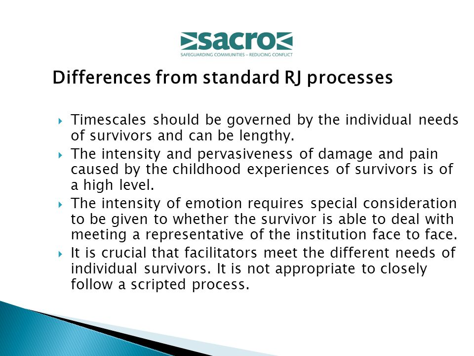 Differences from standard RJ processes  Timescales should be governed by the individual needs of survivors and can be lengthy.