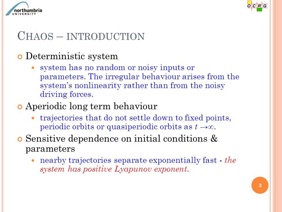 C HAOS – EXAMPLE The Lorenz system 4