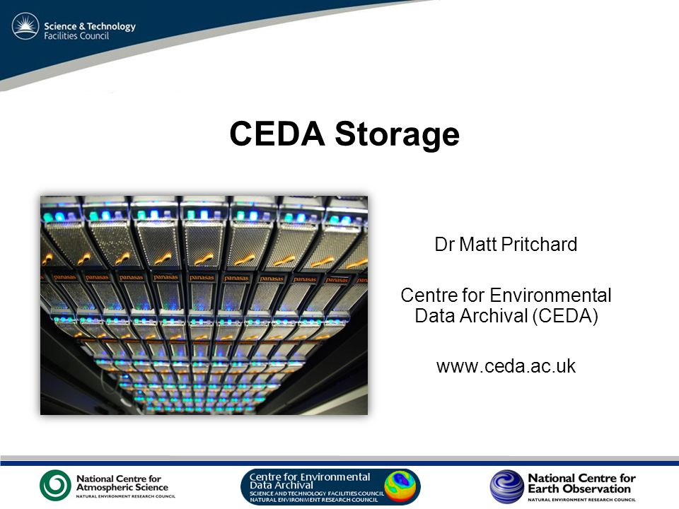 VO Sandpit, November 2009 CEDA Storage Dr Matt Pritchard Centre for Environmental Data Archival (CEDA) www.ceda.ac.uk