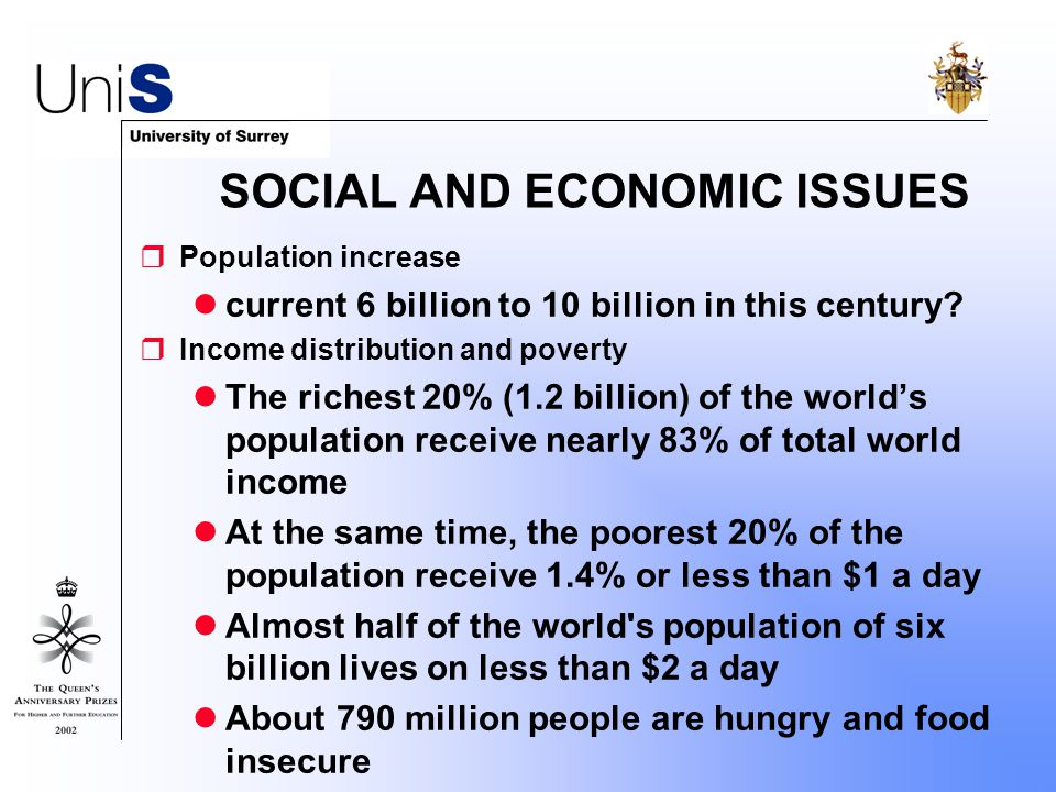 SOCIAL AND ECONOMIC ISSUES  Population increase current 6 billion to 10 billion in this century.