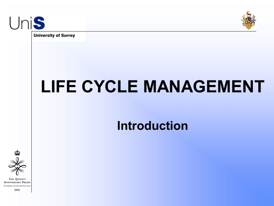 LIFE CYCLE MANAGEMENT Introduction