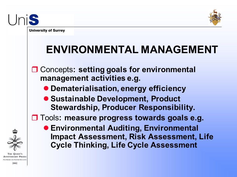 ENVIRONMENTAL MANAGEMENT :  Concepts: setting goals for environmental management activities e.g.