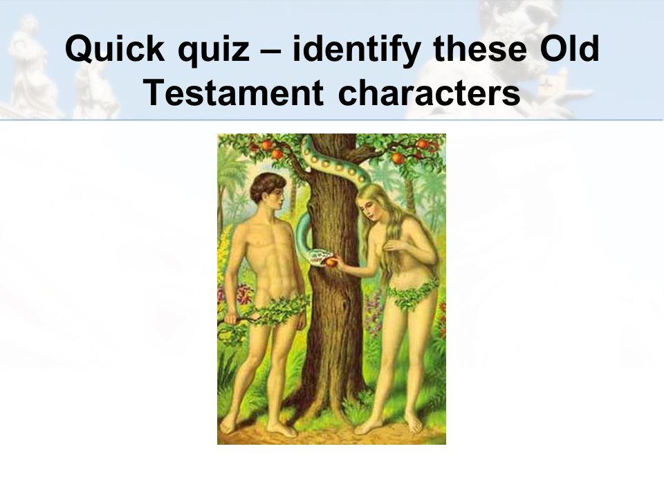 Quick quiz – identify these Old Testament characters