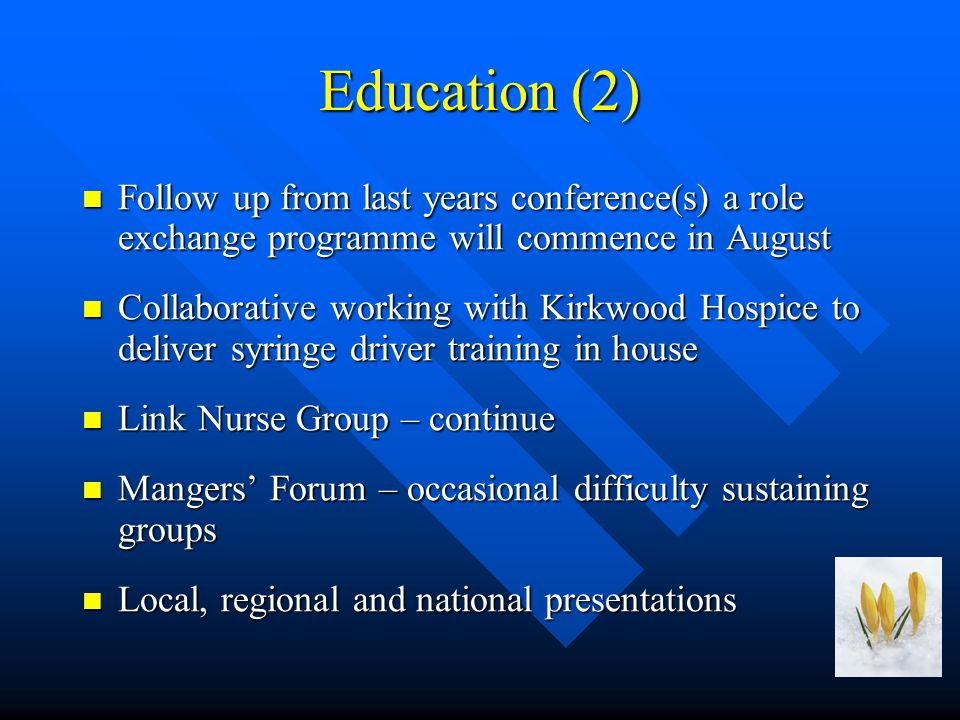 Education (2) Follow up from last years conference(s) a role exchange programme will commence in August Follow up from last years conference(s) a role