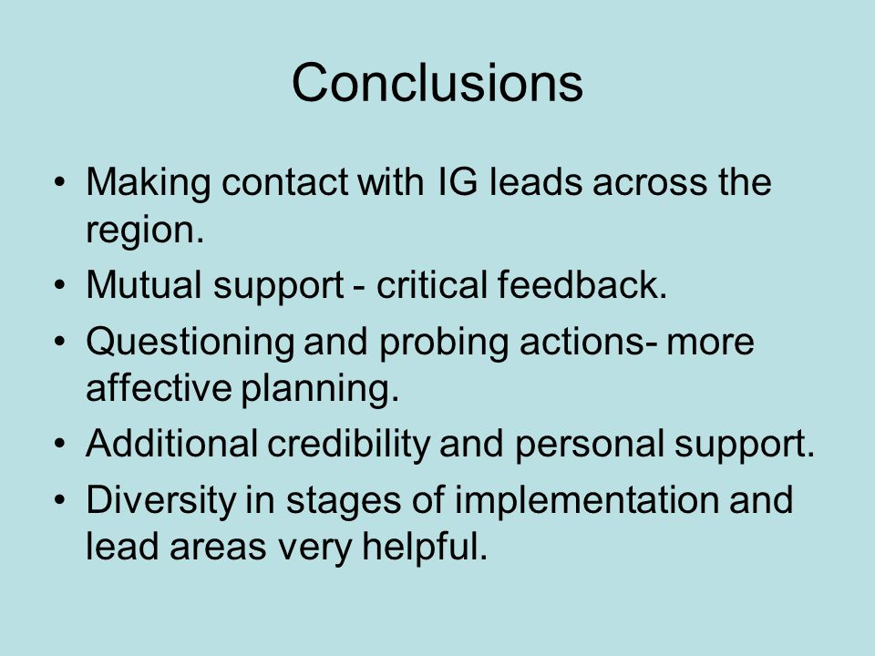 Conclusions Making contact with IG leads across the region.