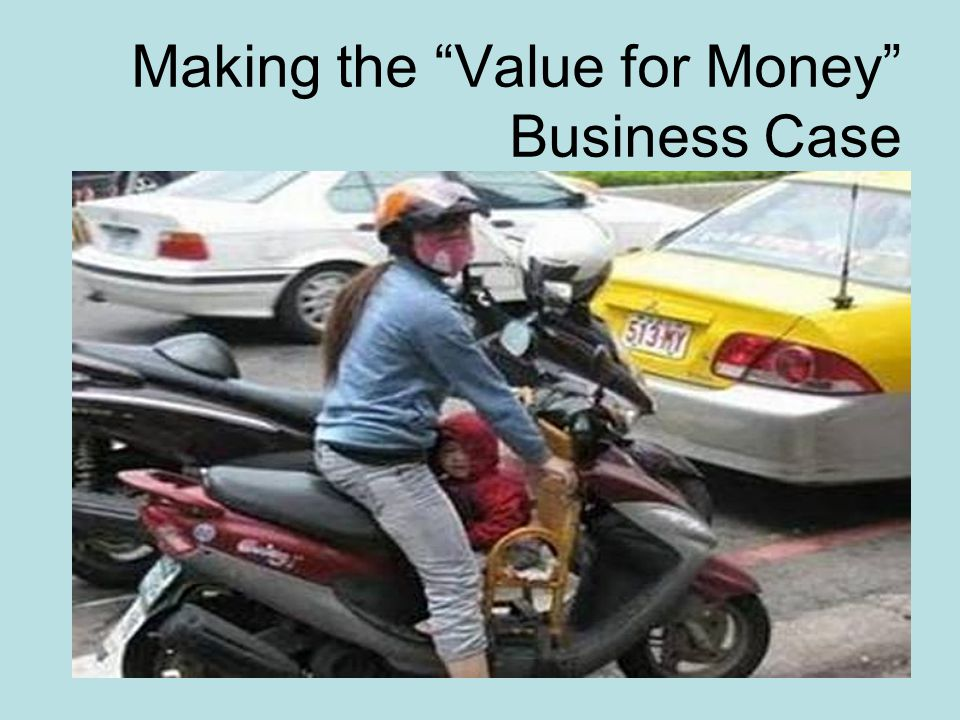 Making the Value for Money Business Case