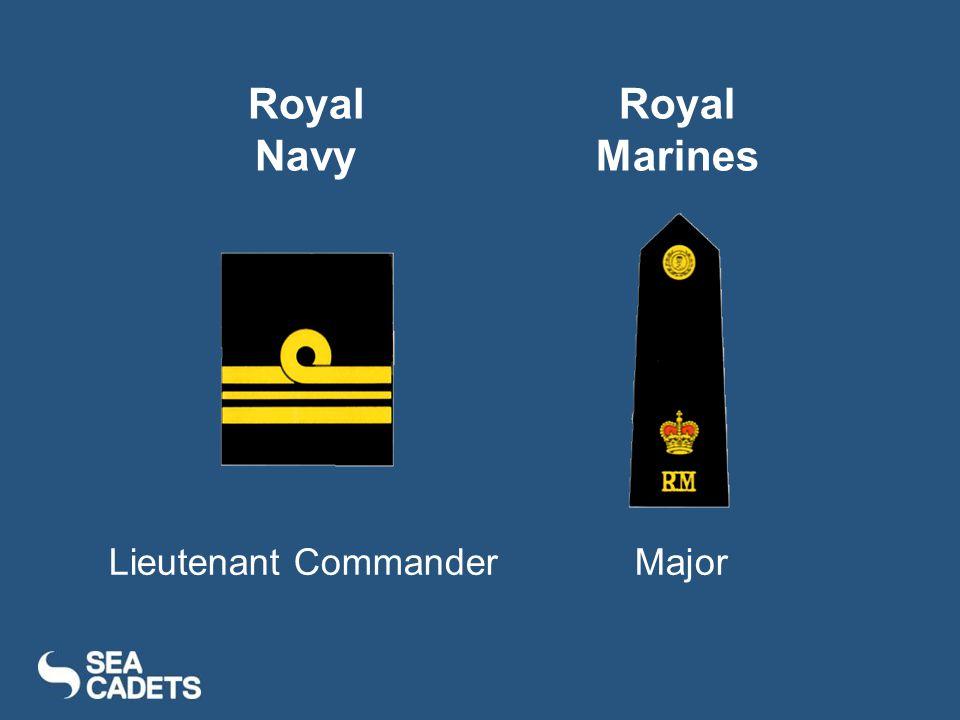 Lieutenant CommanderMajor Royal Navy Royal Marines