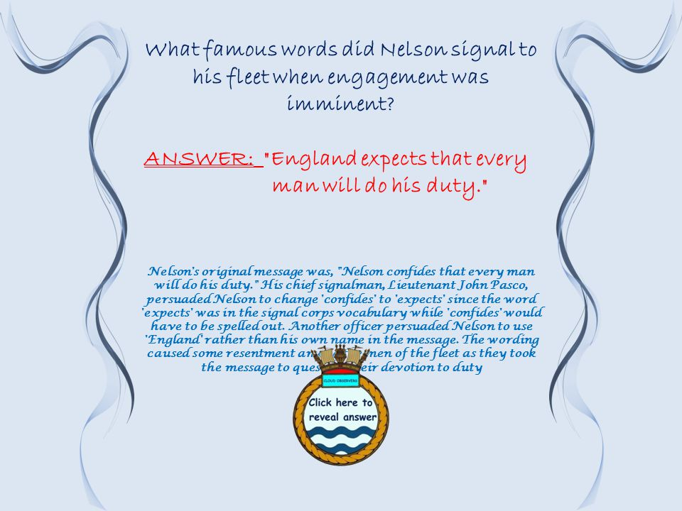 What famous words did Nelson signal to his fleet when engagement was imminent.