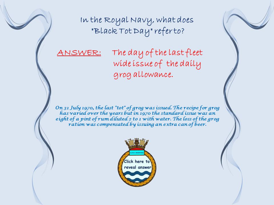 In the Royal Navy, what does Black Tot Day refer to.