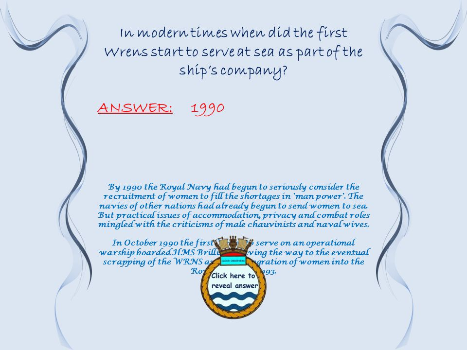 In modern times when did the first Wrens start to serve at sea as part of the ship's company.