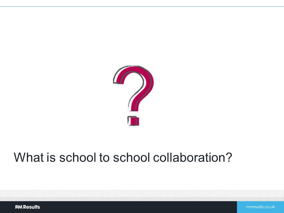 What is school to school collaboration