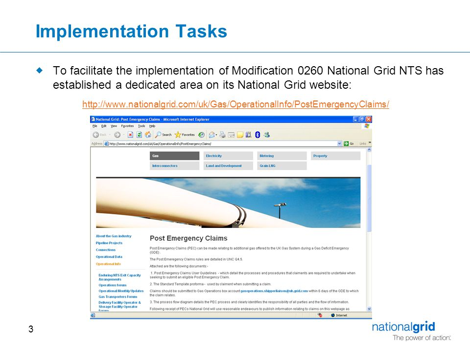 3 Implementation Tasks  To facilitate the implementation of Modification 0260 National Grid NTS has established a dedicated area on its National Grid website: http://www.nationalgrid.com/uk/Gas/OperationalInfo/PostEmergencyClaims/