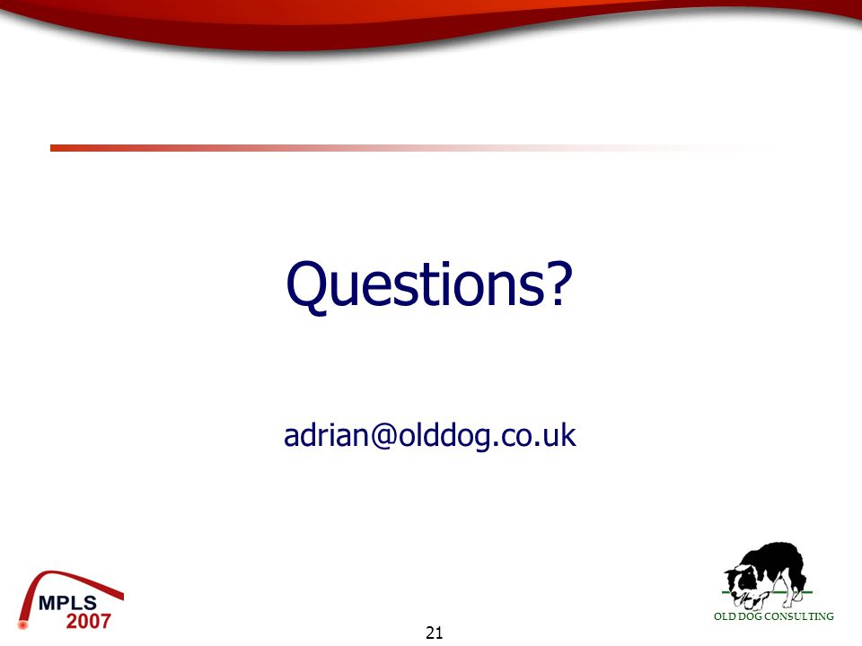 OLD DOG CONSULTING 21 Questions adrian@olddog.co.uk