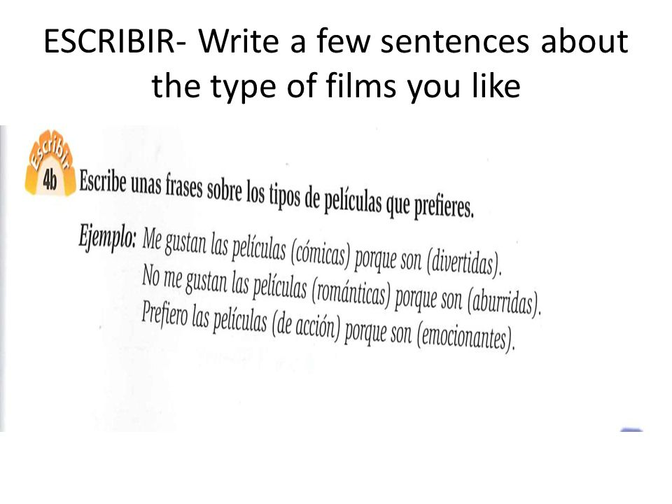 ESCRIBIR- Write a few sentences about the type of films you like