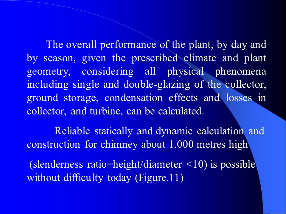 The overall performance of the plant, by day and by season, given the prescribed climate and plant geometry, considering all physical phenomena includ