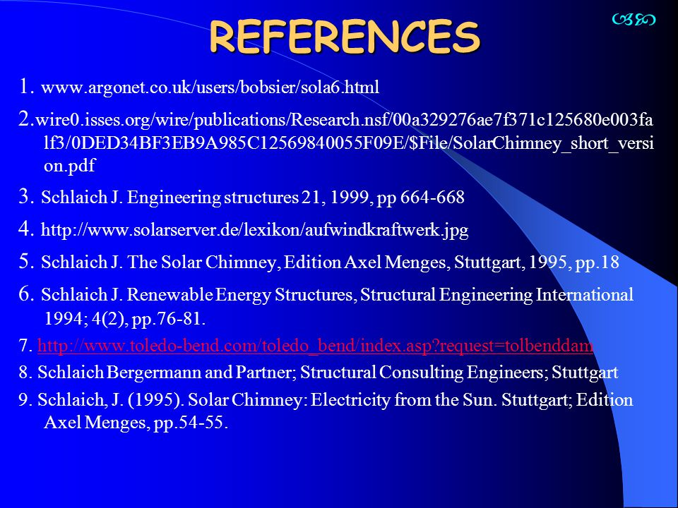 REFERENCES 1. www.argonet.co.uk/users/bobsier/sola6.html 2. wire0.isses.org/wire/publications/Research.nsf/00a329276ae7f371c125680e003fa lf3/0DED34BF3