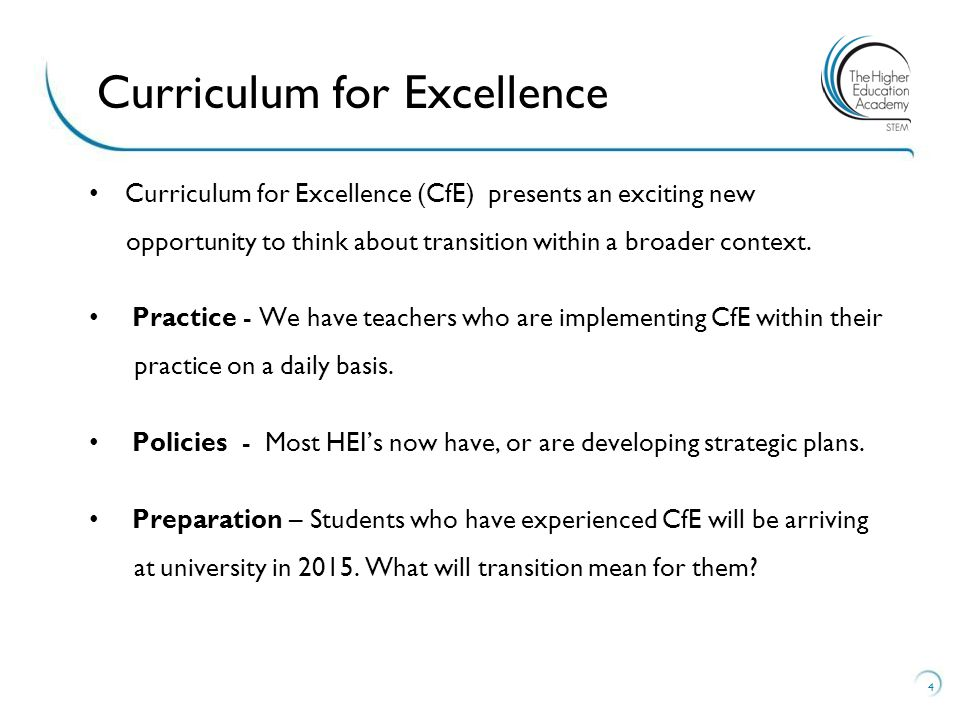 Curriculum for Excellence (CfE) presents an exciting new opportunity to think about transition within a broader context.