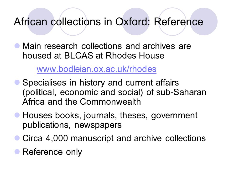 Contact details: Contact e-resources helpdesk eresources@bodleian.ox.ac.uk eresources@bodleian.ox.ac.uk Ask in your Library http://www.bodleian.ox.ac.uk/libraries http://www.bodleian.ox.ac.uk/libraries Contact the African Studies Subject Librarian sarah.rhodes@bodleian.ox.ac.uk sarah.rhodes@bodleian.ox.ac.uk Contact the African Studies Archivist lucy.mccann@bodleian.ox.ac.uk