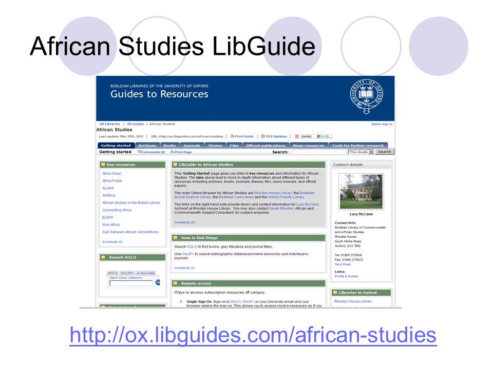 African Studies LibGuide http://ox.libguides.com/african-studies