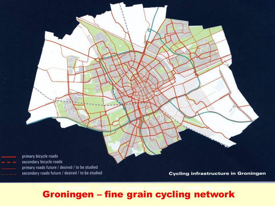 Groningen – 'coarse grain' network of roads for cars Groningen – fine grain cycling network