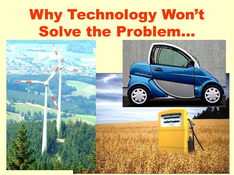 Why Technology Won't Solve the Problem…